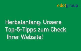 Herbstanfang: Unsere Top-5-Tipps zum Check Ihrer Website!
